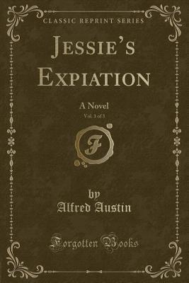 Jessie's Expiation, Vol. 1 of 3: A Novel