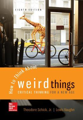 Looseleaf for How to Think about Weird Things: Critical Thinking for a New Age