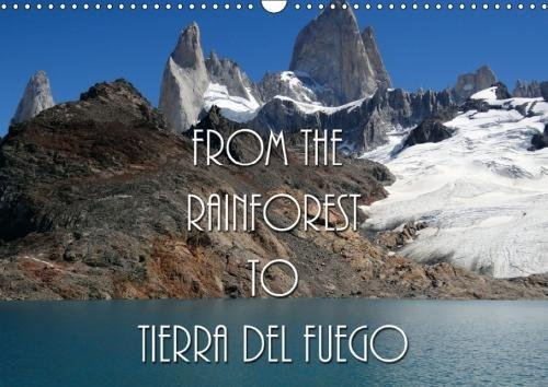 From the Rainforest to Tierra Del Fuego 2018: The Landscape of Chile and Argentina Has Some of the Most Beautiful and Unspoilt Scenery in the World.