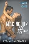 Making Her Mine: Part One