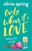 Only When It's Love by Olivia Spring