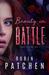 Beauty in Battle by Robin Patchen