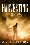 Harvesting: Stranger in the Fields Book 3