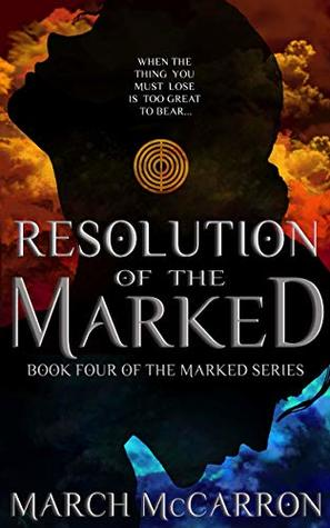 Resolution of the Marked (The Marked #4)