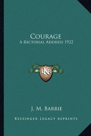 Courage: A Rectorial Address 1922