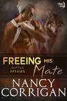 Freeing his Mate (Shifter World: Shifter Affairs #1)