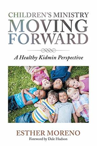 Children's Ministry Moving Forward: A Healthy Kidmin Perspective