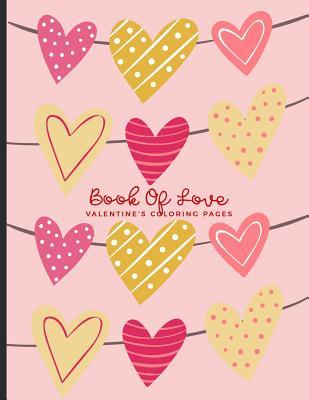 Book Of Love Valentine S Coloring Pages For Adults Teens And Kids