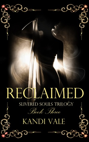 Reclaimed (Slivered Souls Trilogy Book 3)