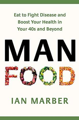 ManFood: The no-nonsense guide to improving your health and energy in your 40s and beyond