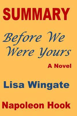 Summary: Before We Were Yours- A Novel by Lisa Wingate