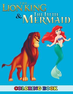 The Lion King and the Little Mermaid Coloring Book: 2 in 1 Coloring ...