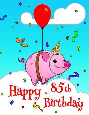 Happy 85th Birthday Better Than A Card Cute Piggy Designed Book With
