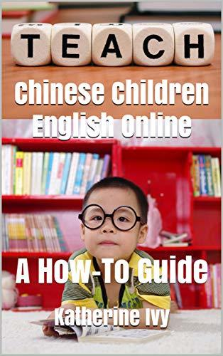 Teach Chinese Children English Online: A How-To Guide