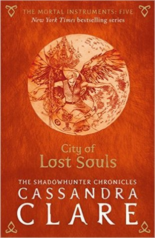 The Mortal Instruments 5: City of Lost Souls Paperback – 2 Jul 2015 by Cassandra Clare