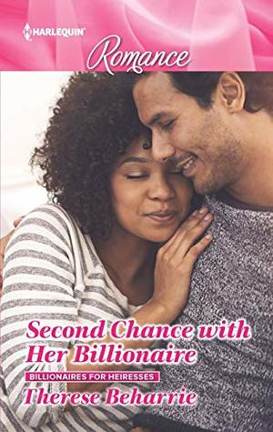 Second Chance with Her Billionaire (Billionaires for Heiresses Book 1)