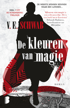 De kleuren van magie (Shades of Magic #1) – V.E. Schwab