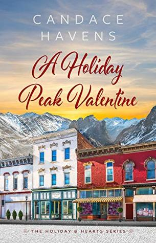 A Holiday Peak Valentine (The Holiday & Hearts Series, #3)