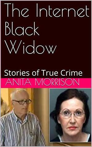The Internet Black Widow: Stories of True Crime
