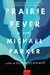 Prairie Fever by Michael Parker