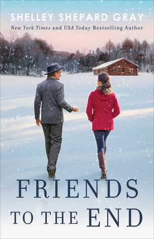 Friends to the End by Shelley Shepard Gray