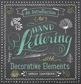 An Introduction to Hand Lettering with Decorative Elements