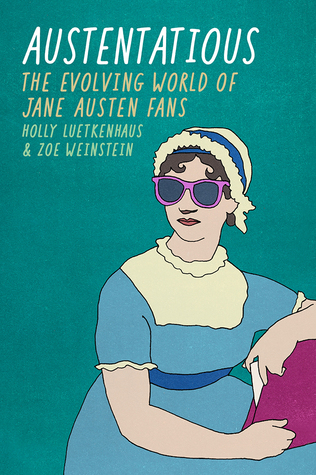 Austentatious: The Evolving World of Jane Austen Fans