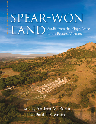Spear-Won Land: Sardis from the King's Peace to the Peace of Apamea