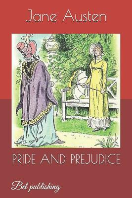 Pride and Prejudice: Bel Publishing