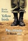Yellow birds: Traduit de l'anglais (Etats-Unis) par Emmanuelle et Philippe Aronson (La cosmopolite)