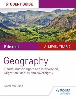 Edexcel A-level Geography Student Guide 5: Health, human rights and intervention; Migration, identity and sovereignty