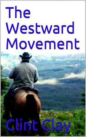 "The Westward Movement: Bounty For Texas: A Classic Western Adventure From The Author Of ""Brogan the Bounty Hunter"" And ""Whiskey"""