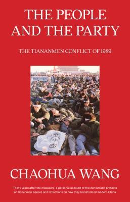 The People and the Party: The Tiananmen Conflict of 1989