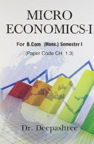 Micro Economics - I: For B.Com (Hons.) Semester- I PB