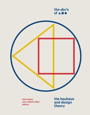 The ABC's of Triangle, Square, Circle: The Bauhaus and Design Theory