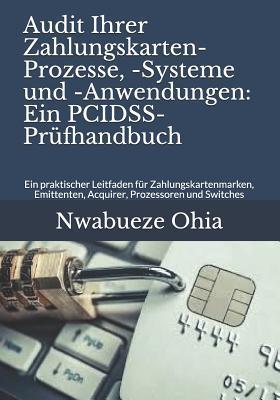 Audit Ihrer Zahlungskarten-Prozesse, -Systeme Und -Anwendungen: Ein Pcidss-PR