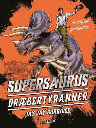 Dræbertyranner (Supersaurus #3)