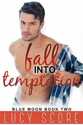 Fall Into Temptation A Small Town Love Story By Lucy Score
