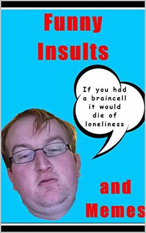 Funny Insults & Funny Memes: Step Away From Fortnite & Read This Book