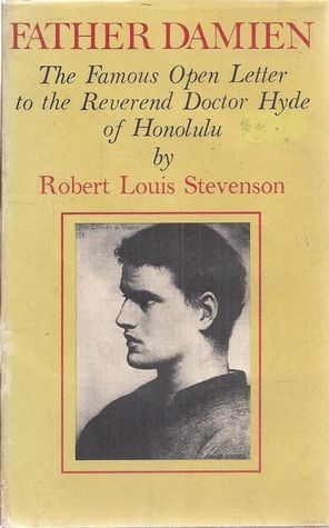 Father Damien The Famous Open Letter to the Reverend Doctor Hyde of Honolulu