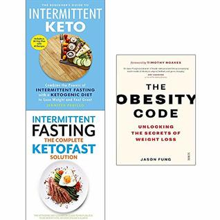 Obesity code, the beginners guide to intermittent keto, intermittent fasting the complete ketofast solution 3 books collection set