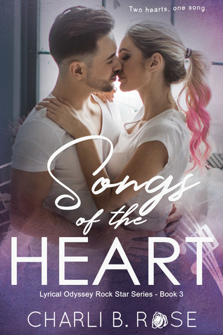 Songs of the Heart (Lyrical Odyssey Rock Star #3)
