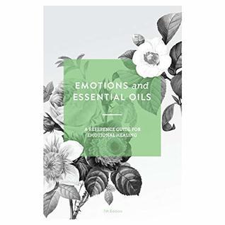 NEW Emotions & Essential Oils, 7th Edition