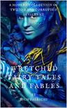 Wretched Fairy Tales and Fables: A Modern Collection of Twisted and Corrupted Devilment