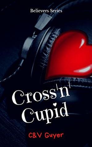 Cross'n Cupid (Believers)