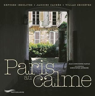Paris au Calme [ Calm Paris guide ]