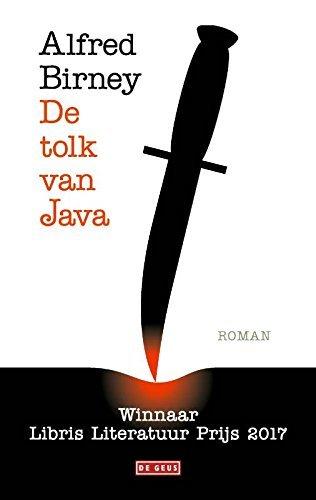 De tolk van Java: waarin de herinneringen van een kamerolifantje, de memoires van een oorlogstolk gehamerd op een schrijfmachine, onderbroken met ... ... door zijn broer