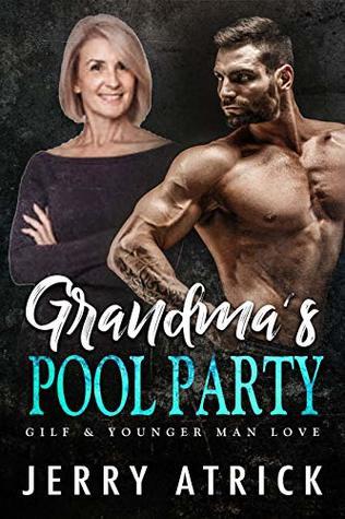 Grandma's Pool Party: GILF & Younger Man Love