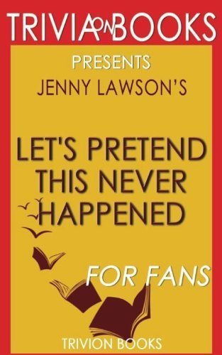 Trivia: Let's Pretend This Never Happened by Jenny Lawson