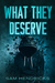 What They Deserve by Sam  Hendricks